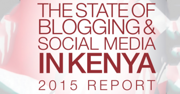 State-of-Blogging-&-Social-Media-in-Kenya-2015-Report