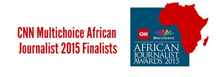 CNN-Multichoice-African-Journalist-2015-Finalists