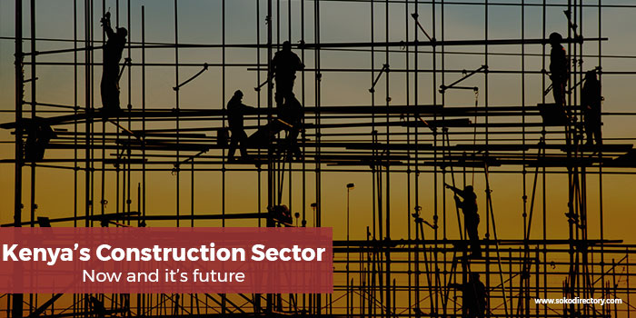 Overview of Kenya's construction sector, now and its future